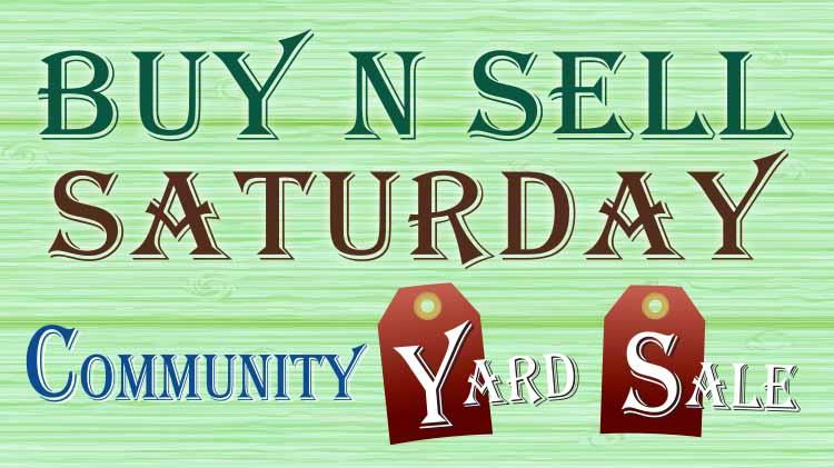 Buy N Sell Saturday (Community Yard Sale)