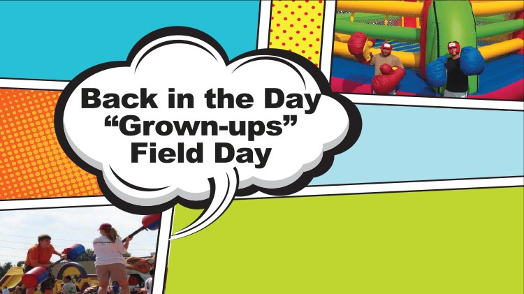 "Back in the Day ""Grown-Ups"" Field Day"
