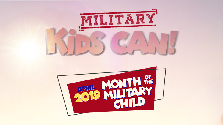 Month of the Military Child: Military Kids Can!