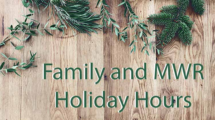 Family and MWR Holiday Hours
